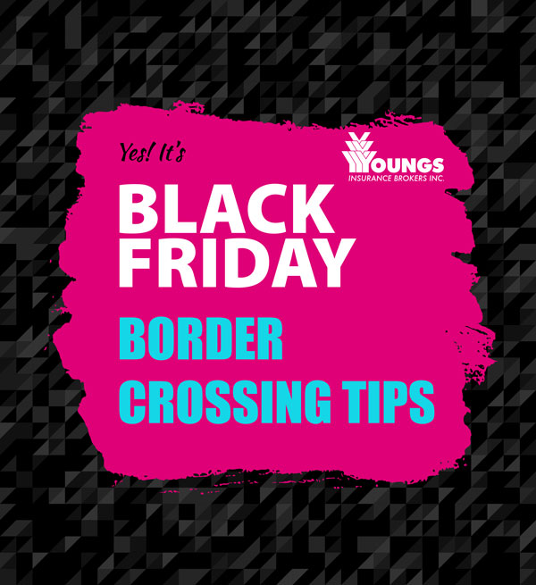 Black Friday Niagara Border Tips, Youngs Insurance, Ontario
