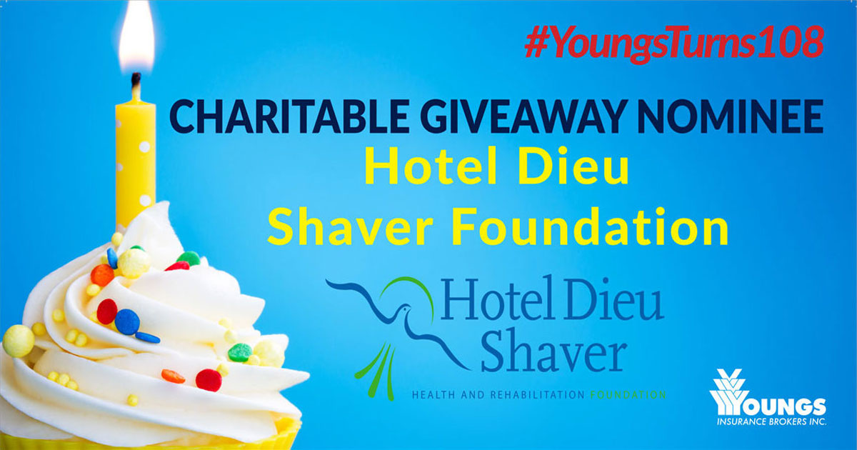 Youngs Insurance Brokers' 108th Birthday Charitable Nominee, Hotel Dieu Shaver Foundation