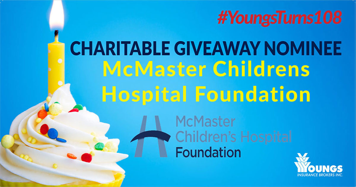 Youngs Insurance Brokers' 108th Birthday Charitable Nominee, McMaster Children's Hospital Foundation